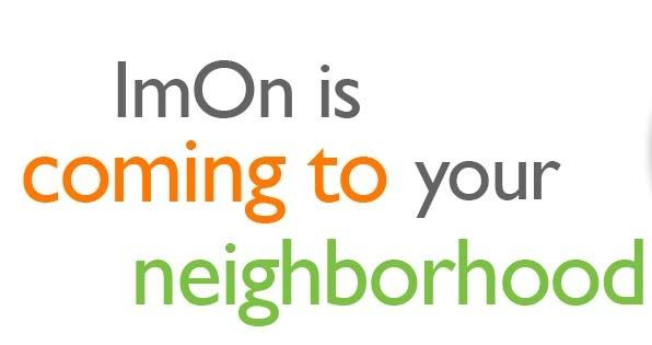 ImOn is coming to your neighborhood